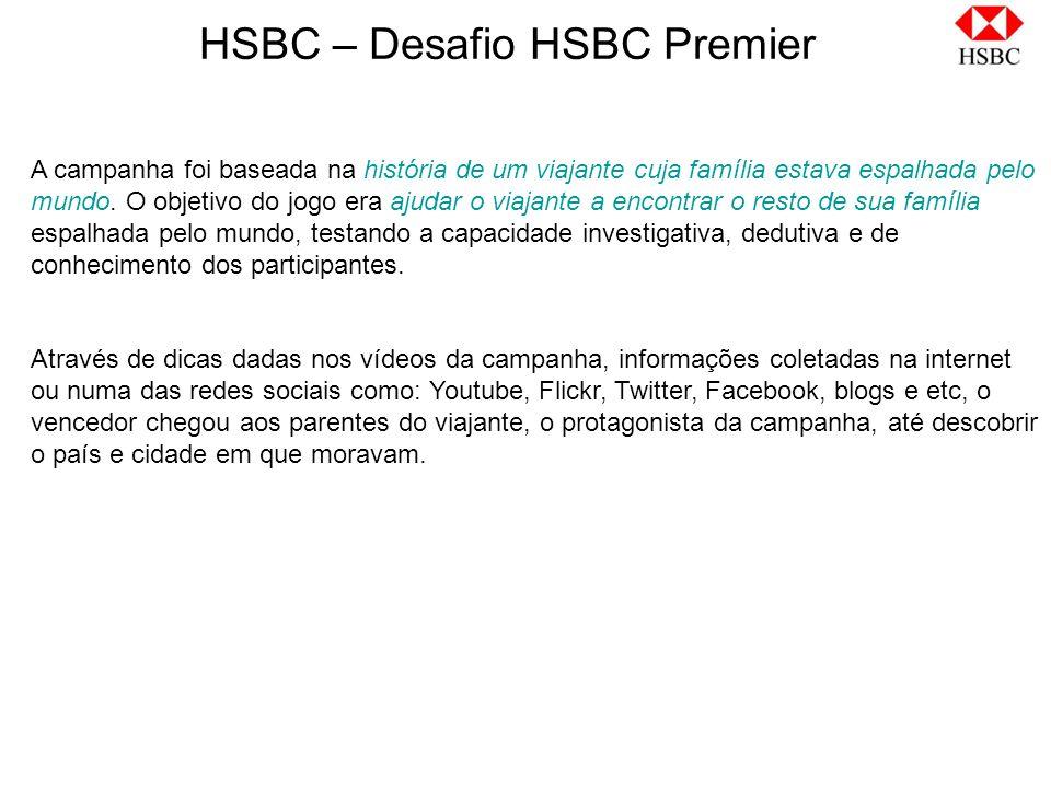 HSBC – Desafio HSBC Premier A campanha foi baseada na história de um viajante cuja família estava espalhada pelo mundo. O objetivo do jogo era ajudar