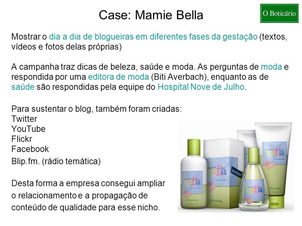 Case: Mamie Bella Mostrar o dia a dia de blogueiras em diferentes fases da gestação (textos, vídeos e fotos delas próprias) A campanha traz dicas de beleza, saúde e moda.