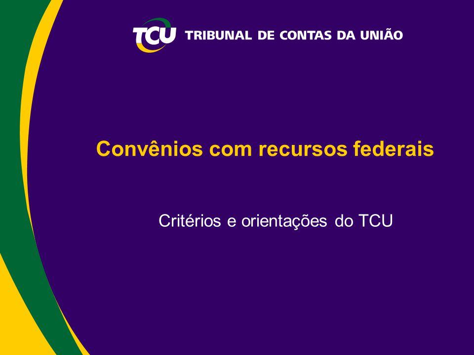 Convênios com recursos federais Critérios e orientações do TCU