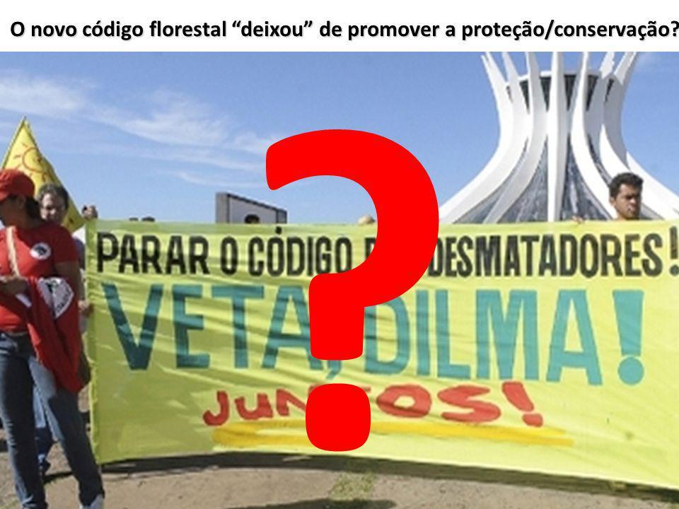 O novo código florestal deixou de promover a proteção/conservação? CF 2012 Art. 12. Todo imóvel rural deve manter área com cobertura de vegetação nati