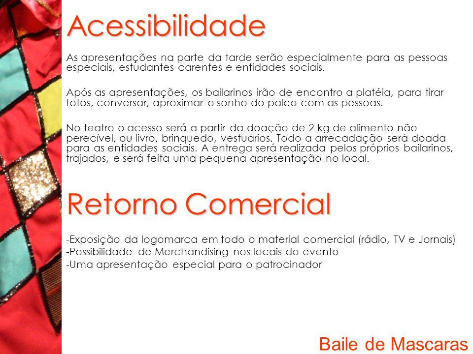Acessibilidade As apresentações na parte da tarde serão especialmente para as pessoas especiais, estudantes carentes e entidades sociais.
