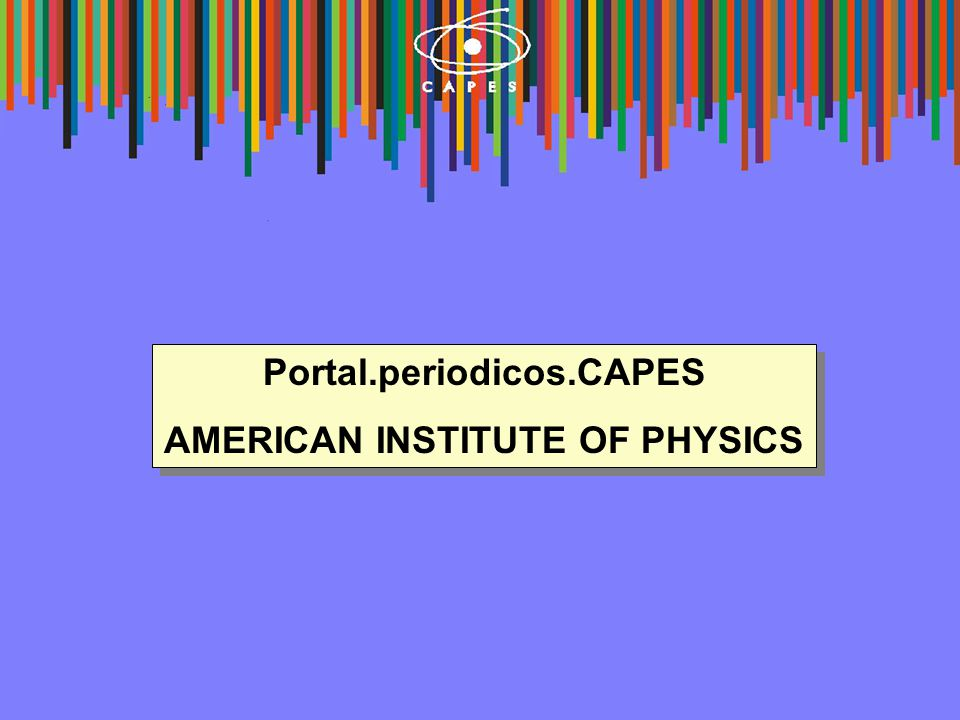 Portal.periodicos.CAPES AMERICAN INSTITUTE OF PHYSICS Portal.periodicos.CAPES AMERICAN INSTITUTE OF PHYSICS