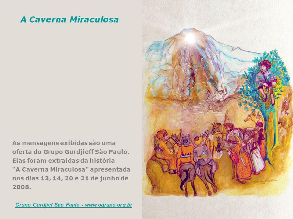 As mensagens exibidas são uma oferta do Grupo Gurdjieff São Paulo.