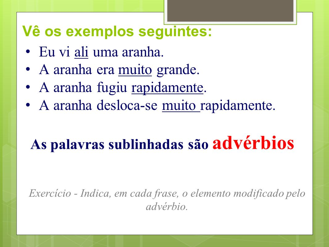 Subclasses do Advérbio Advérbios de Afirmação: sim, deveras, certamente, efetivamente, incontestavelmente, realmente...