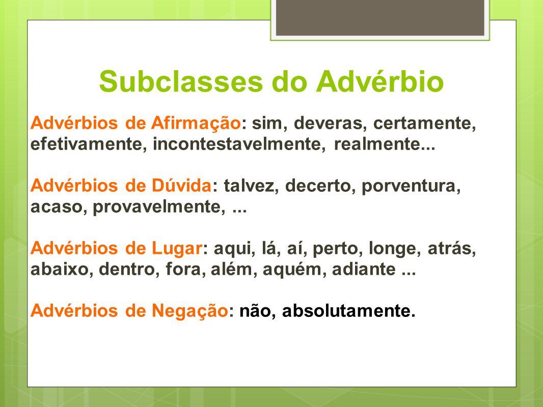 Exercício: Lê a tira, identifica os advérbios e classifica-os: