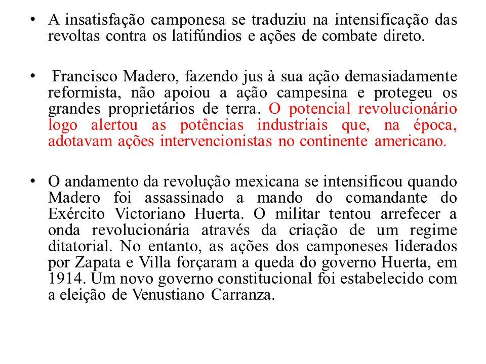 A insatisfação camponesa se traduziu na intensificação das revoltas contra os latifúndios e ações de combate direto. Francisco Madero, fazendo jus à s