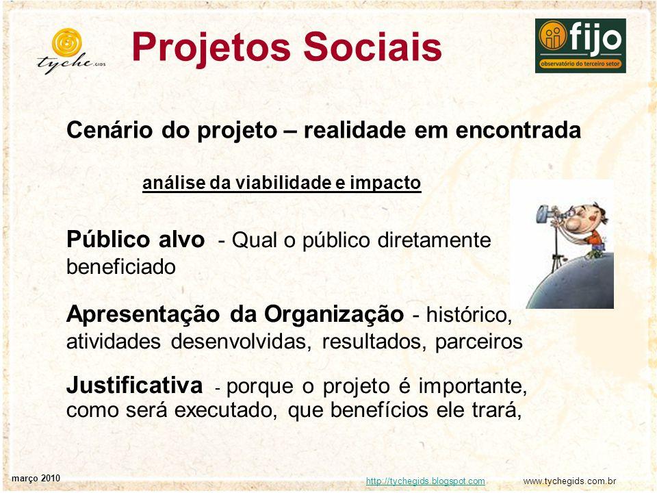 http://tychegids.blogspot.comhttp://tychegids.blogspot.com www.tychegids.com.br março 2010 Projetos Sociais Cenário do projeto – realidade em encontra