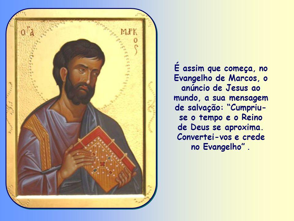 «Convertei-vos e crede no Evangelho».