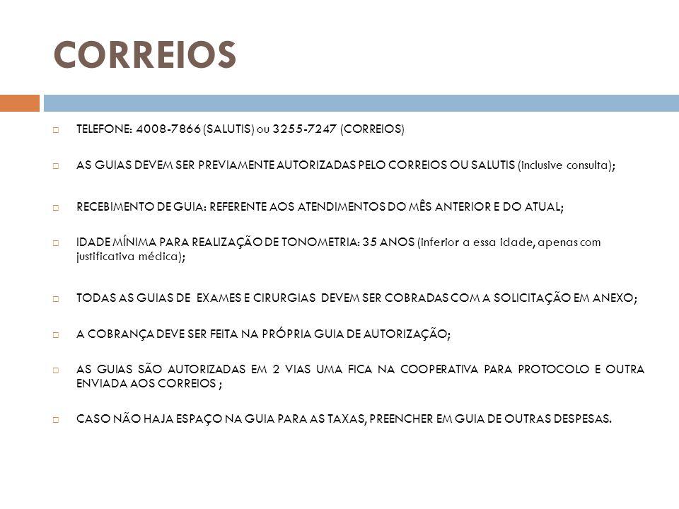 CORREIOS TELEFONE: 4008-7866 (SALUTIS) ou 3255-7247 (CORREIOS) AS GUIAS DEVEM SER PREVIAMENTE AUTORIZADAS PELO CORREIOS OU SALUTIS (inclusive consulta