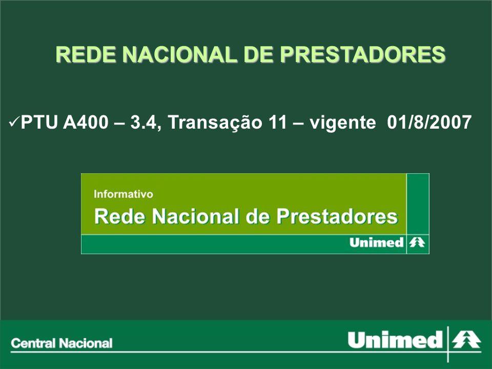 REDE NACIONAL DE PRESTADORES PTU A400 – 3.4, Transação 11 – vigente 01/8/2007