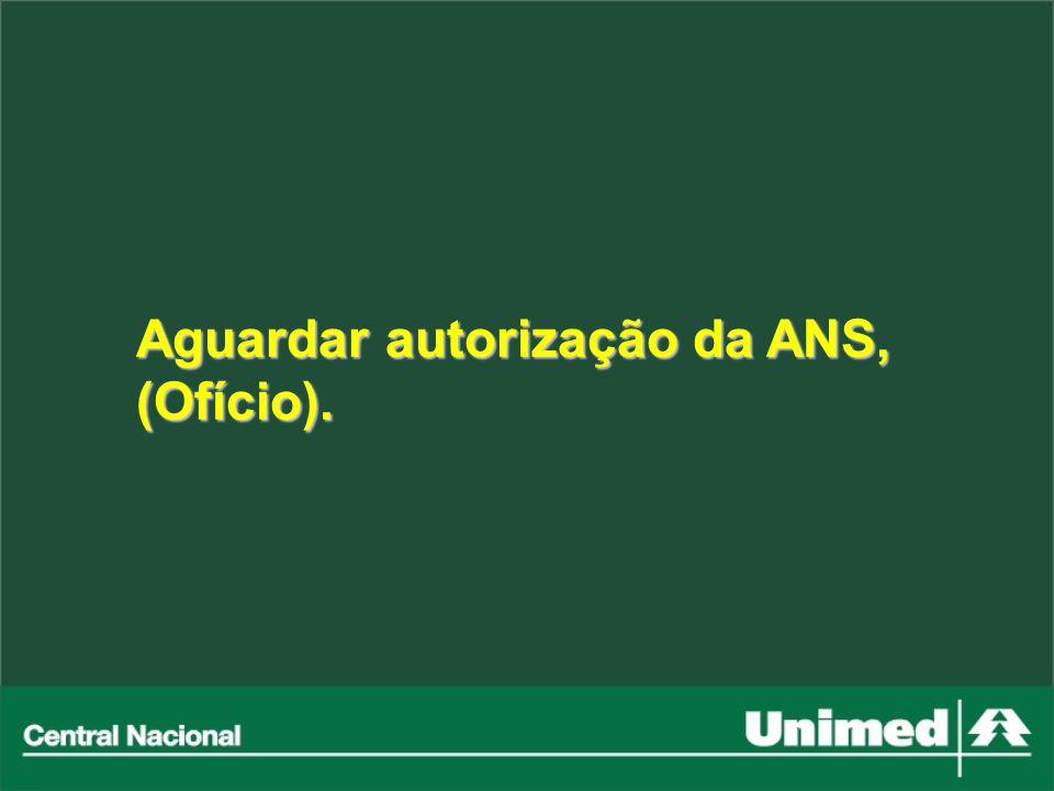 Aguardar autorização da ANS, (Ofício).