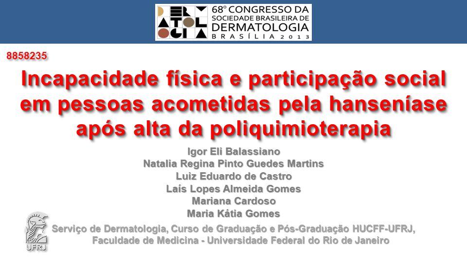 Igor Eli Balassiano Natalia Regina Pinto Guedes Martins Luiz Eduardo de Castro Laís Lopes Almeida Gomes Mariana Cardoso Maria Kátia Gomes Incapacidade