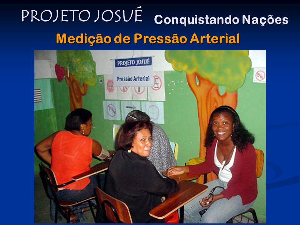 PROJETO JOSUÉ Conquistando Nações Medição de Pressão Arterial