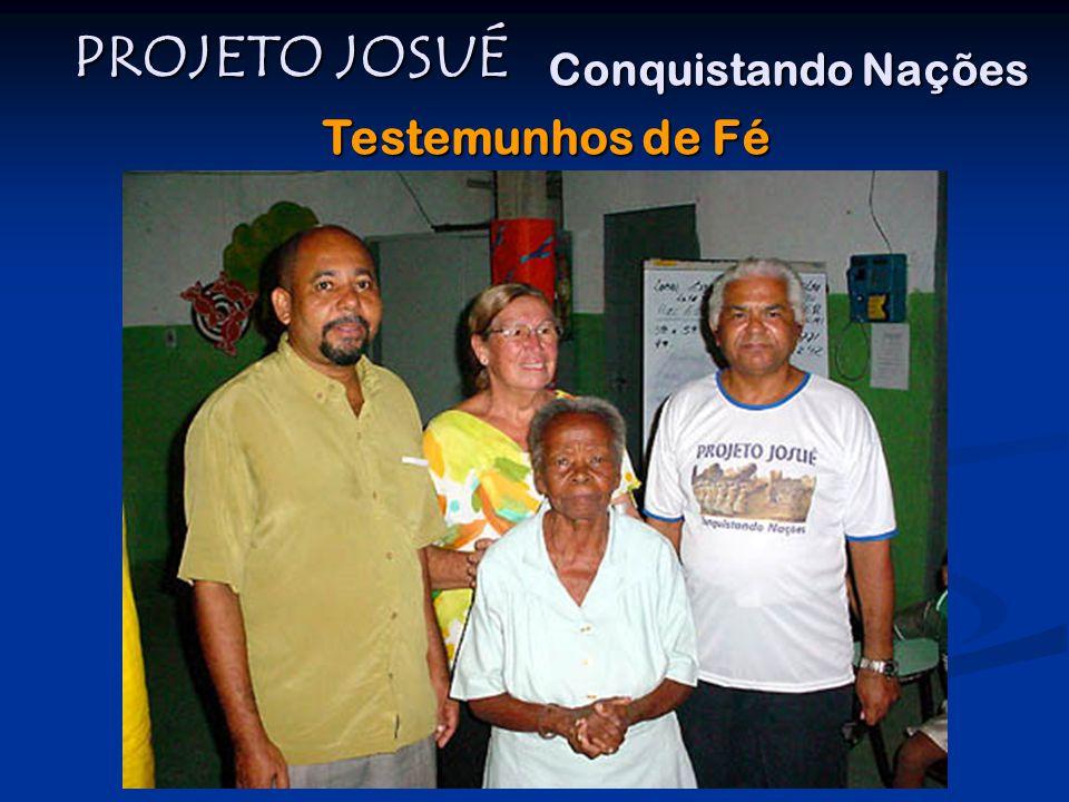 PROJETO JOSUÉ Conquistando Nações Testemunhos de Fé