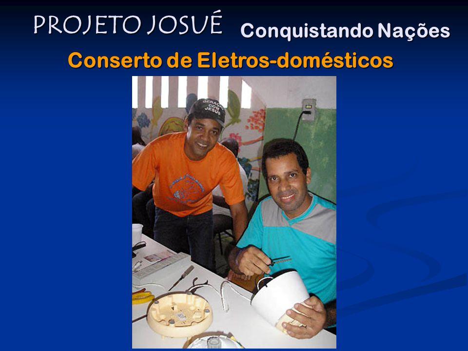 PROJETO JOSUÉ Conquistando Nações Conserto de Eletros-domésticos