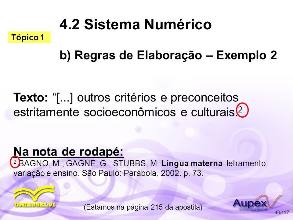 4.2 Sistema Numérico b) Regras de Elaboração – Exemplo 2 Texto: [...] outros critérios e preconceitos estritamente socioeconômicos e culturais. 2 (Est