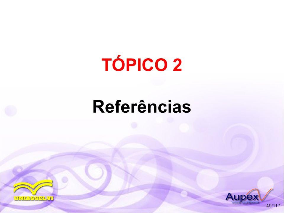 TÓPICO 2 Referências 49/117