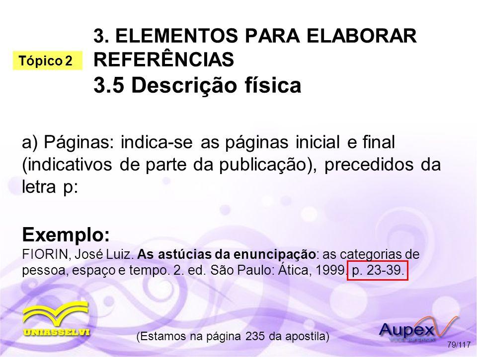 3. ELEMENTOS PARA ELABORAR REFERÊNCIAS 3.5 Descrição física a) Páginas: indica-se as páginas inicial e final (indicativos de parte da publicação), pre
