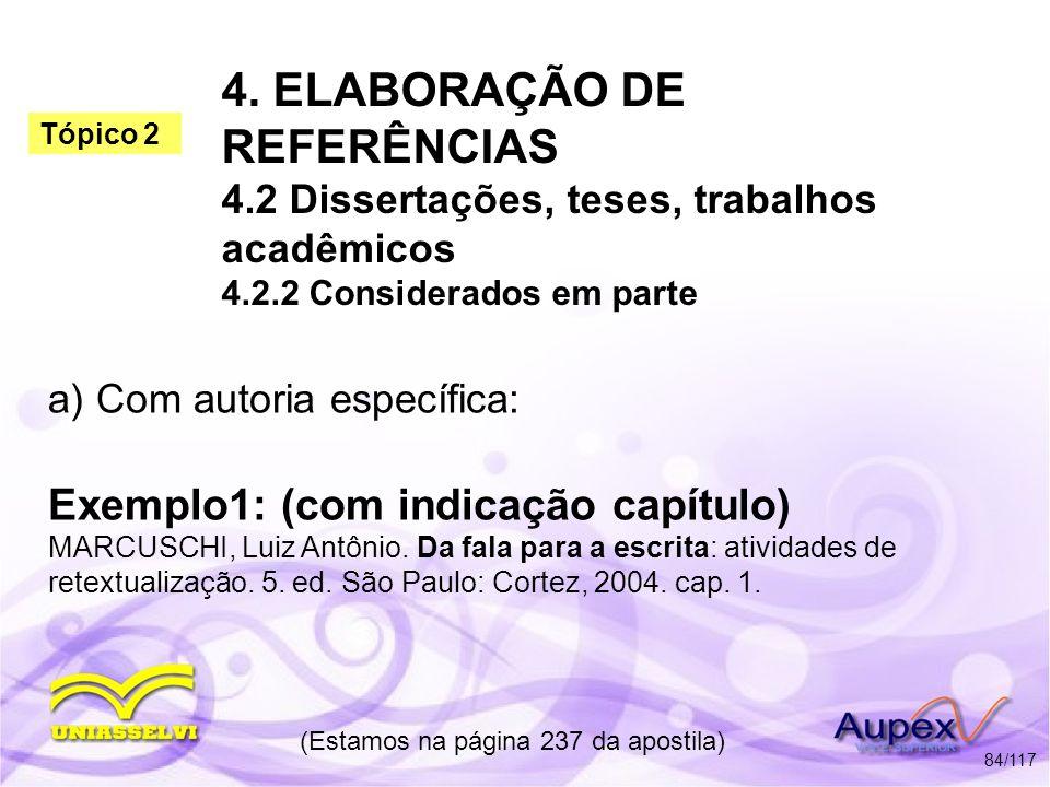 4. ELABORAÇÃO DE REFERÊNCIAS 4.2 Dissertações, teses, trabalhos acadêmicos 4.2.2 Considerados em parte (Estamos na página 237 da apostila) 84/117 Exem