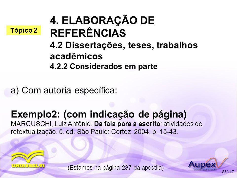 4. ELABORAÇÃO DE REFERÊNCIAS 4.2 Dissertações, teses, trabalhos acadêmicos 4.2.2 Considerados em parte (Estamos na página 237 da apostila) 85/117 Exem