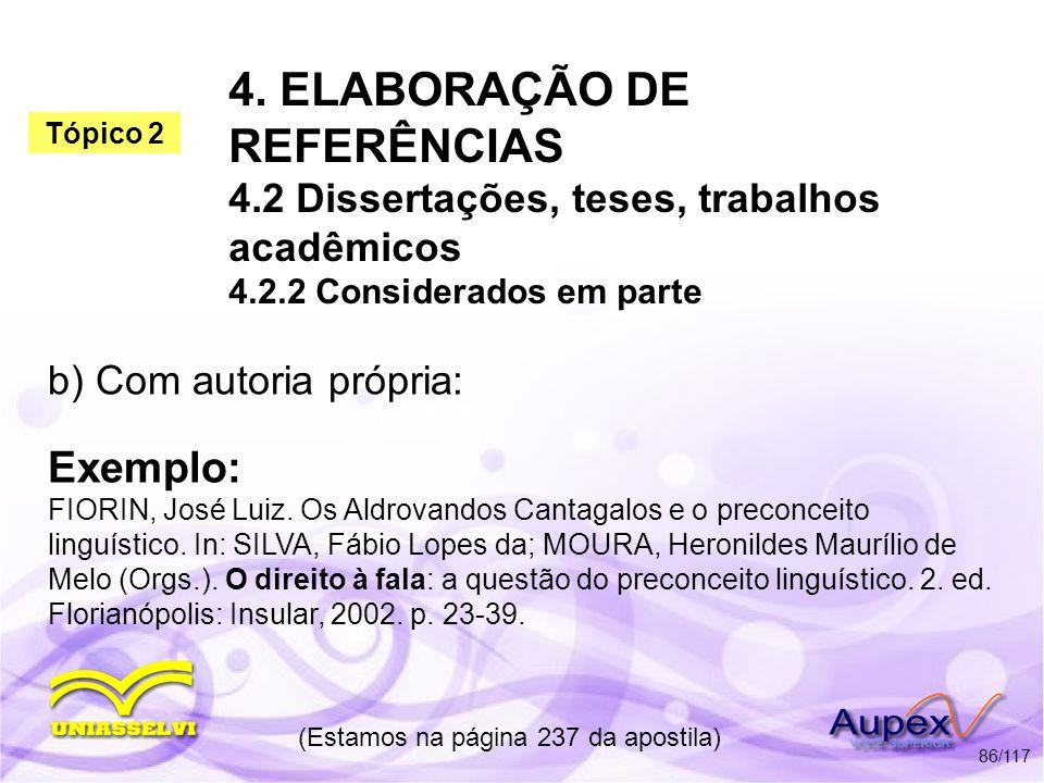4. ELABORAÇÃO DE REFERÊNCIAS 4.2 Dissertações, teses, trabalhos acadêmicos 4.2.2 Considerados em parte (Estamos na página 237 da apostila) 86/117 Exem