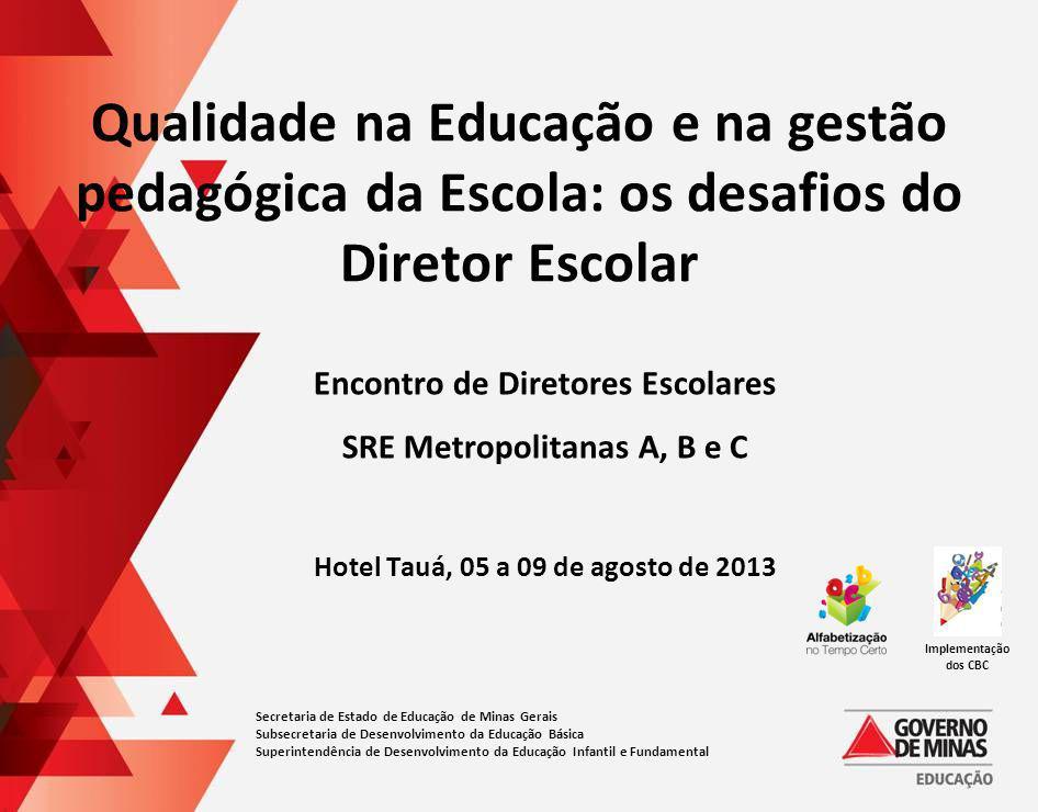 Secretaria de Estado de Educação de Minas Gerais Subsecretaria de Desenvolvimento da Educação Básica Superintendência de Desenvolvimento da Educação I