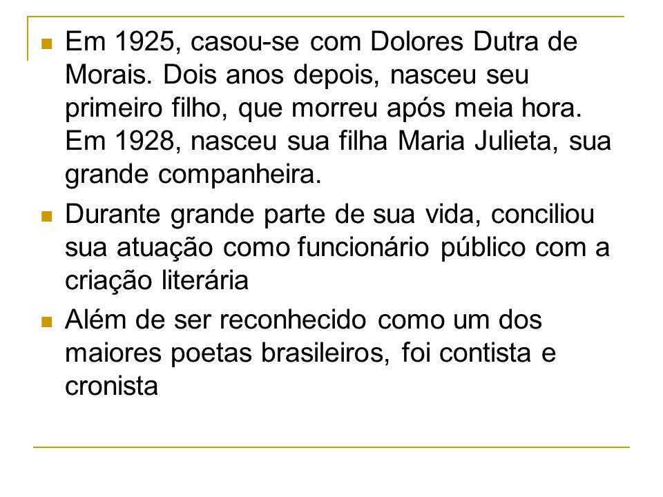 Em 1925, casou-se com Dolores Dutra de Morais. Dois anos depois, nasceu seu primeiro filho, que morreu após meia hora. Em 1928, nasceu sua filha Maria