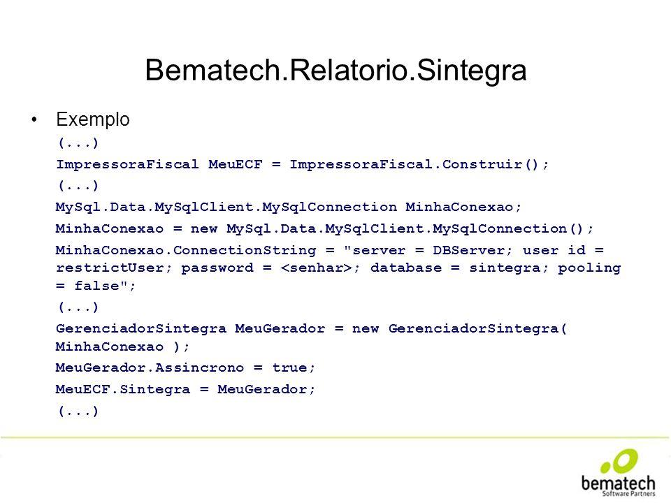 Exemplo (...) ImpressoraFiscal MeuECF = ImpressoraFiscal.Construir(); (...) MySql.Data.MySqlClient.MySqlConnection MinhaConexao; MinhaConexao = new My