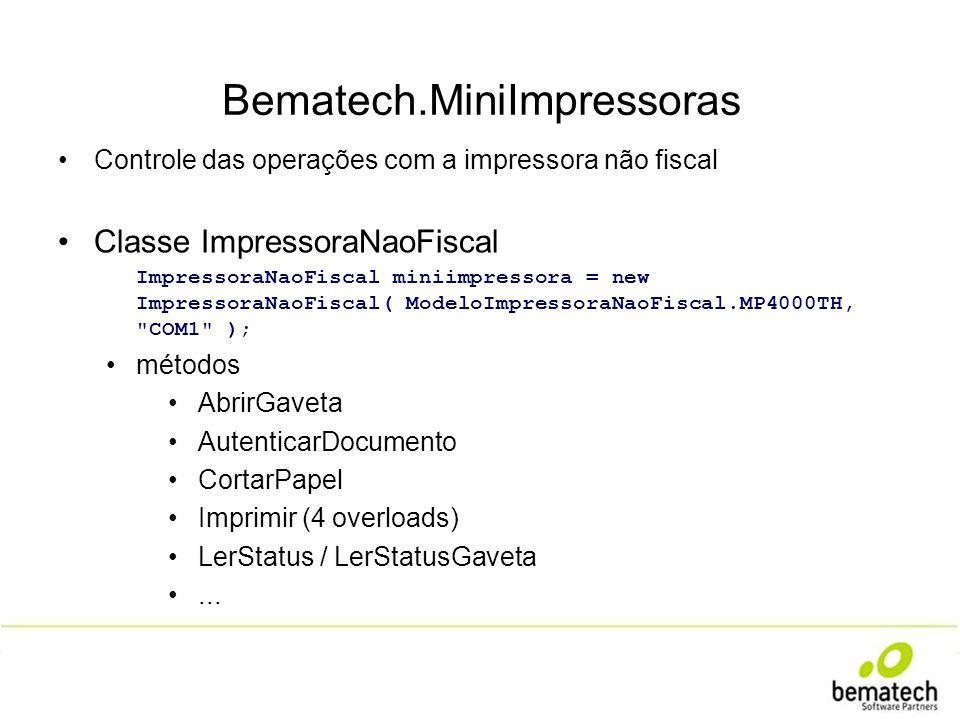 Bematech.MiniImpressoras Controle das operações com a impressora não fiscal Classe ImpressoraNaoFiscal ImpressoraNaoFiscal miniimpressora = new Impres