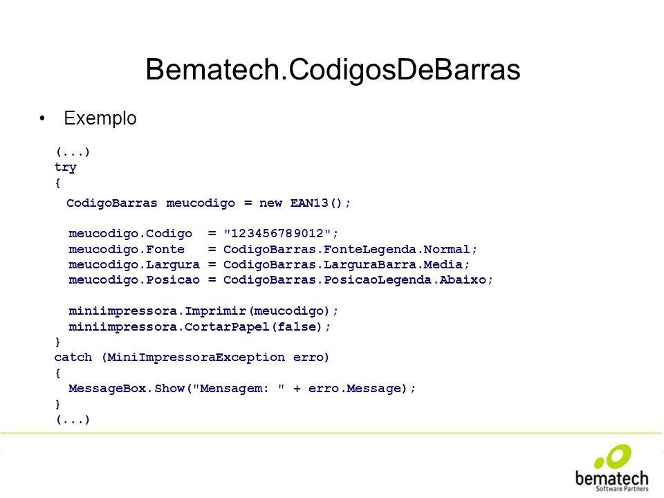 Bematech.CodigosDeBarras Exemplo (...) try { CodigoBarras meucodigo = new EAN13(); meucodigo.Codigo =