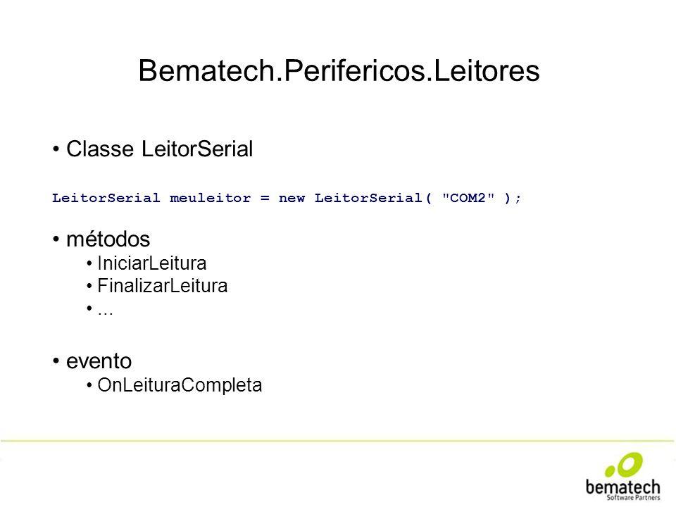 Bematech.Perifericos.Leitores Classe LeitorSerial LeitorSerial meuleitor = new LeitorSerial(