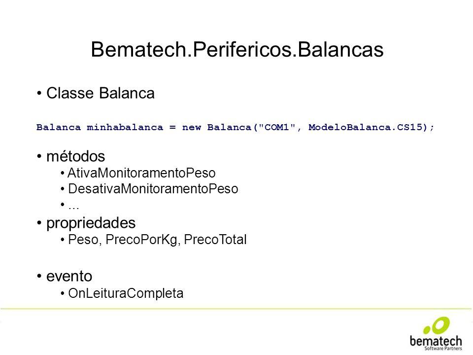 Bematech.Perifericos.Balancas Classe Balanca Balanca minhabalanca = new Balanca(