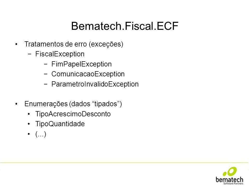Bematech.MiniImpressoras Controle das operações com a impressora não fiscal Classe ImpressoraNaoFiscal ImpressoraNaoFiscal miniimpressora = new ImpressoraNaoFiscal( ModeloImpressoraNaoFiscal.MP4000TH, COM1 ); métodos AbrirGaveta AutenticarDocumento CortarPapel Imprimir (4 overloads) LerStatus / LerStatusGaveta...