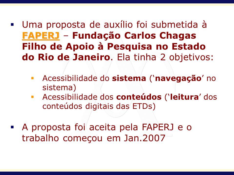 FAPERJ FAPERJ Uma proposta de auxílio foi submetida à FAPERJ – Fundação Carlos Chagas Filho de Apoio à Pesquisa no Estado do Rio de Janeiro. Ela tinha