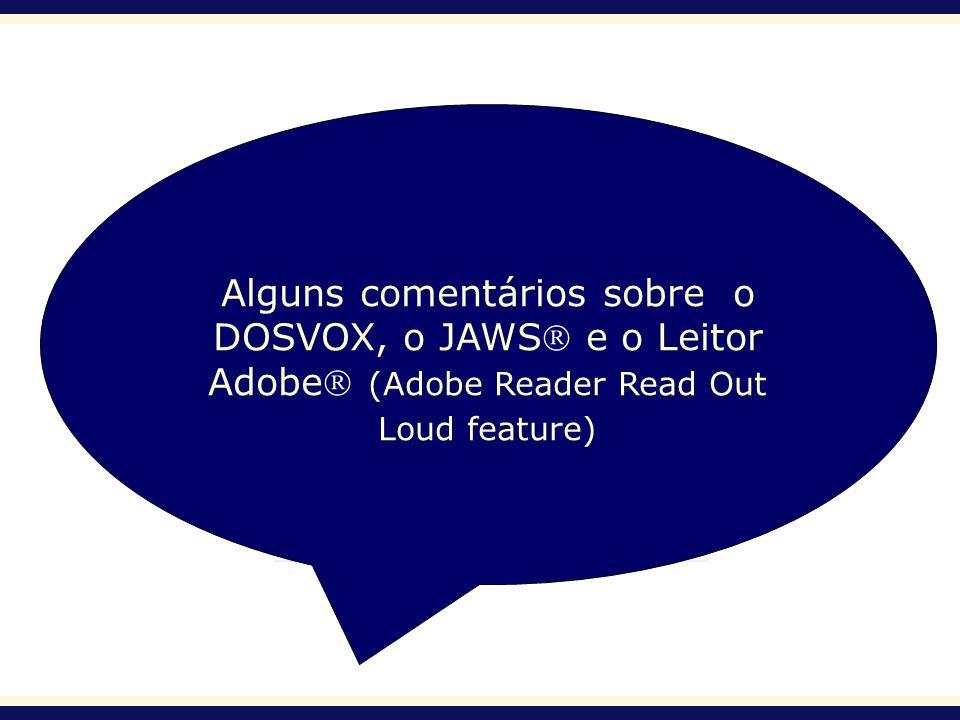 Alguns comentários sobre o DOSVOX, o JAWS e o Leitor Adobe (Adobe Reader Read Out Loud feature)