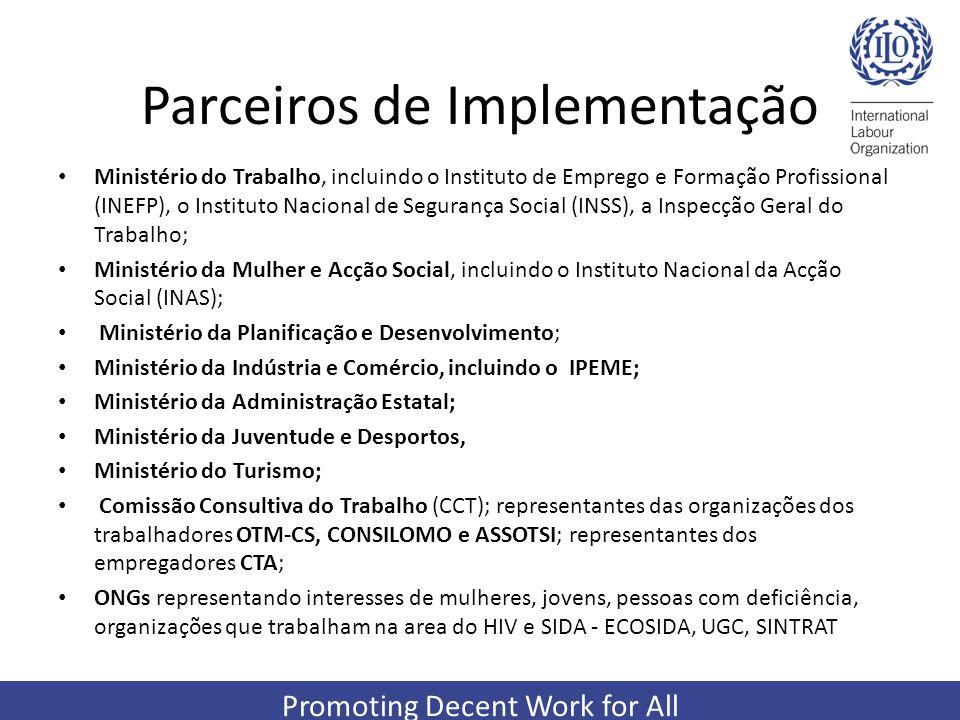 Promoting Decent Work for All Parceiros de Implementação Ministério do Trabalho, incluindo o Instituto de Emprego e Formação Profissional (INEFP), o I