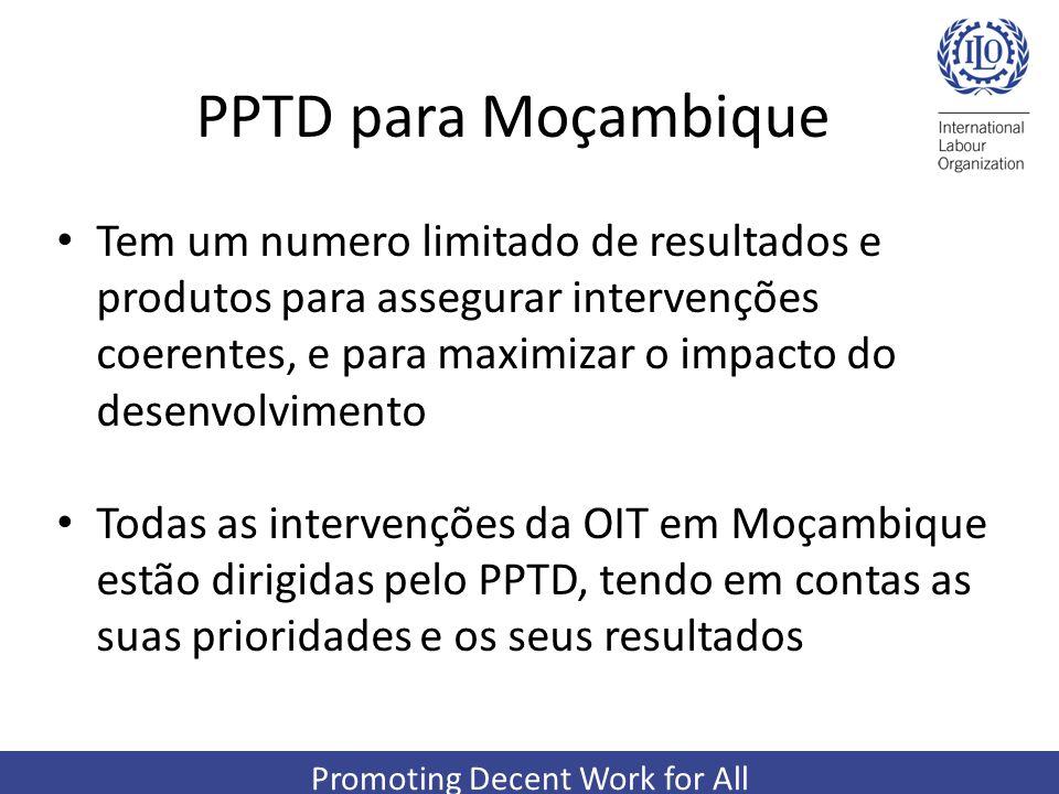 Promoting Decent Work for All PPTD para Moçambique Tem um numero limitado de resultados e produtos para assegurar intervenções coerentes, e para maxim