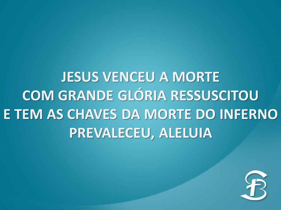 JESUS VENCEU A MORTE COM GRANDE GLÓRIA RESSUSCITOU E TEM AS CHAVES DA MORTE DO INFERNO PREVALECEU, ALELUIA