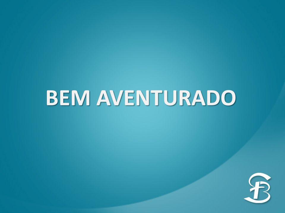 BEM AVENTURADO