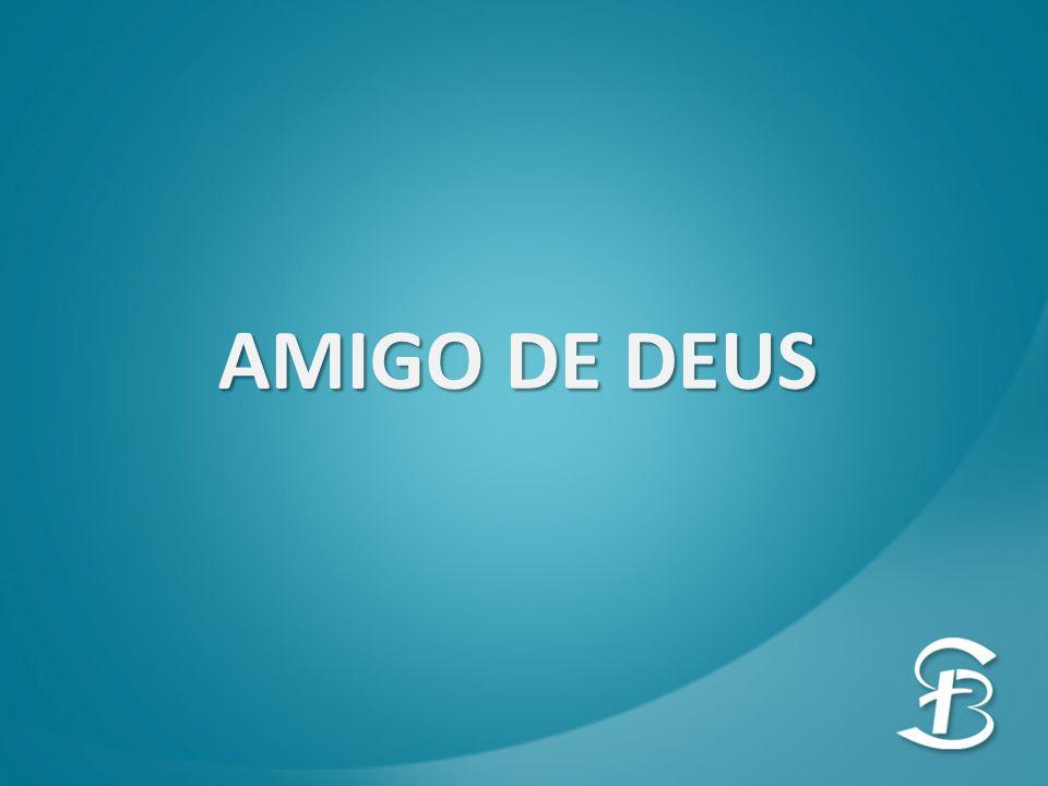 AMIGO DE DEUS