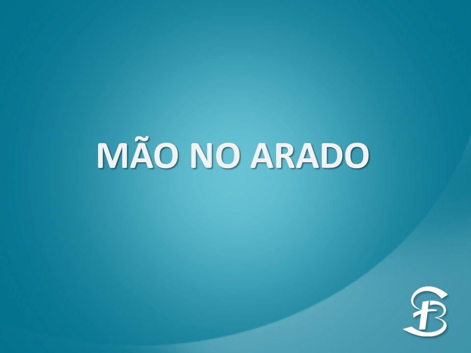 MÃO NO ARADO