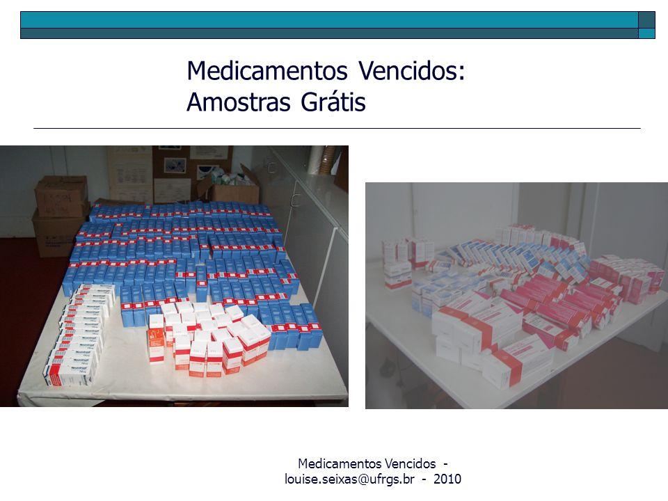 Medicamentos Vencidos - louise.seixas@ufrgs.br - 2010 Medicamentos Vencidos: Amostras Grátis