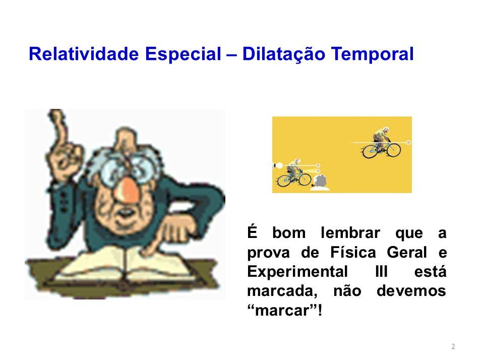 2 É bom lembrar que a prova de Física Geral e Experimental III está marcada, não devemos marcar.
