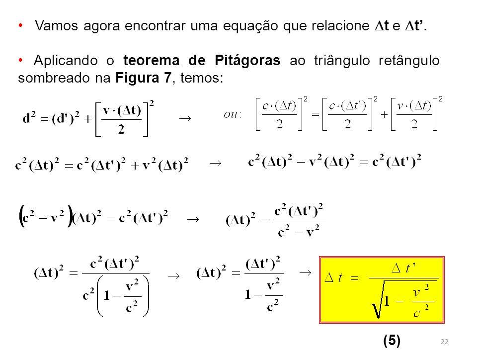 22 Vamos agora encontrar uma equação que relacione t e t.