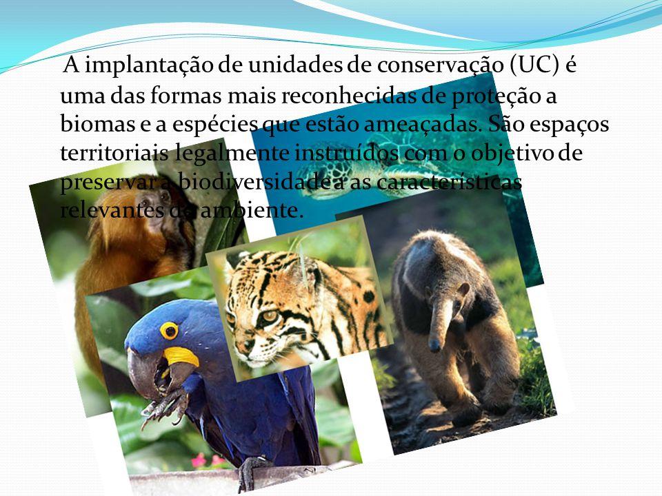 A implantação de unidades de conservação (UC) é uma das formas mais reconhecidas de proteção a biomas e a espécies que estão ameaçadas. São espaços te