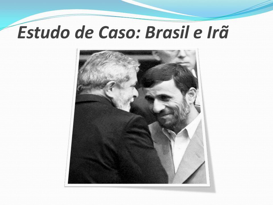 Estudo de Caso: Brasil e Irã