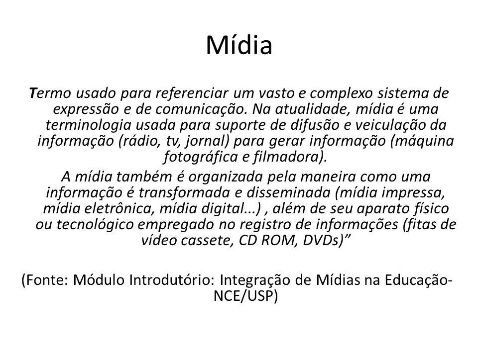 Mídia Termo usado para referenciar um vasto e complexo sistema de expressão e de comunicação. Na atualidade, mídia é uma terminologia usada para supor
