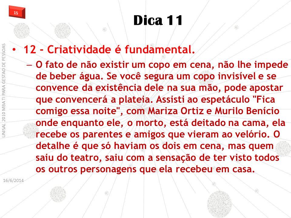 12 - Criatividade é fundamental.