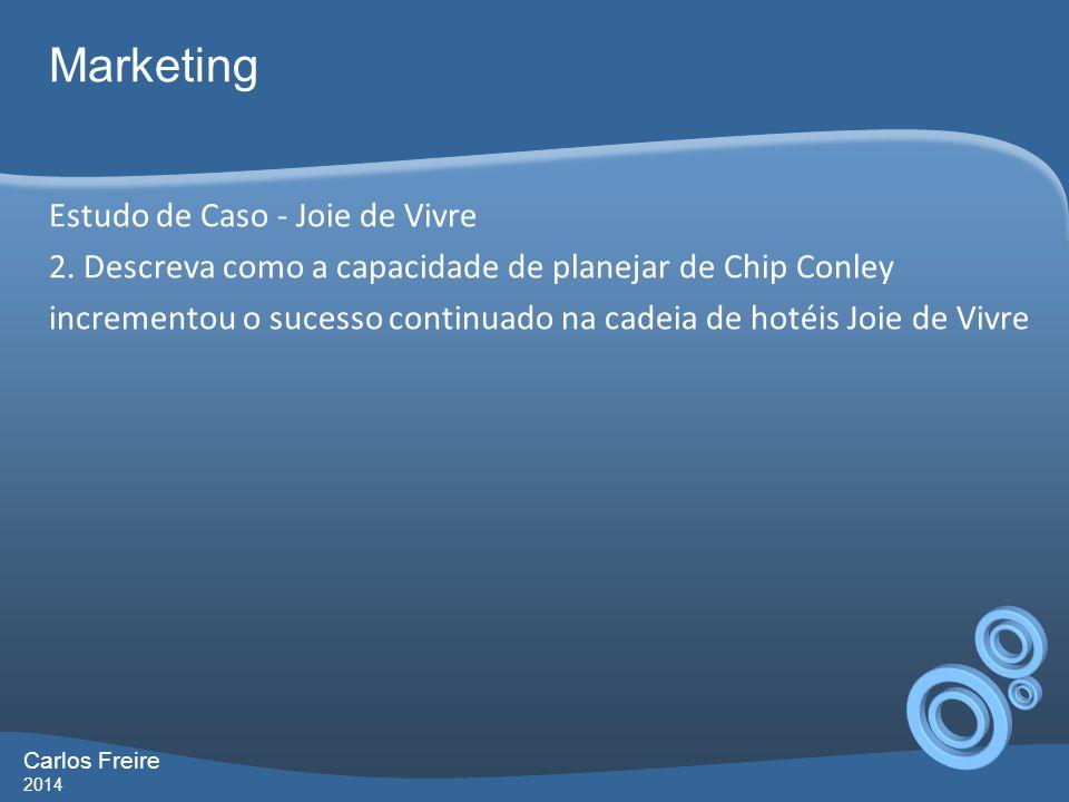 Carlos Freire 2014 Marketing Estudo de Caso - Joie de Vivre 2.