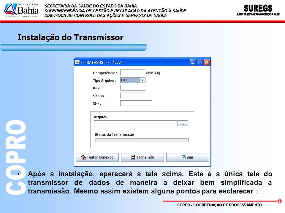 Orientações Básicas Na barra de título do Transmissor aparecerá a versão do Transmissor e sempre que for liberada uma nova versão, não mais será possível transmitir em versão desatualizada, ou seja, você precisará baixar a versão mais atual para voltar a transmitir; No campo Competência deverá ser informada a competência que está sendo transmitida no formato (MM/AA), Ex: 03/06 para Março de 2006; No campo Tipo Arquivo, é preciso informar o tipo de arquivo que se deseja transmitir (CIH, CNES, SIAB, SIASUS OU SIHD); No campo IBGE é preciso informar o código IBGE do município ou o código IBGE do estado; No campo Senha é preciso informar a senha do município ou estado, esta senha foi gerada pelo DATASUS para os gestores das secretarias municipais e estaduais que estão cadastrados no CNES;